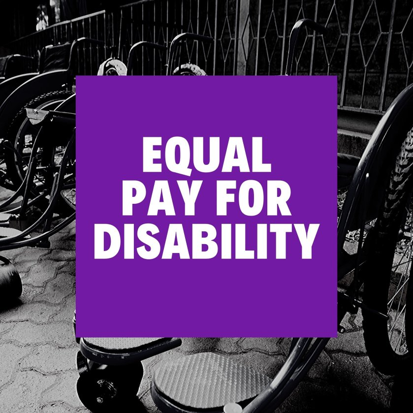 Bold, white capital letters reading Equal Pay For Disability on a purple square. A black & white I.age of several empty wheelchairs surrounds the box in the background.