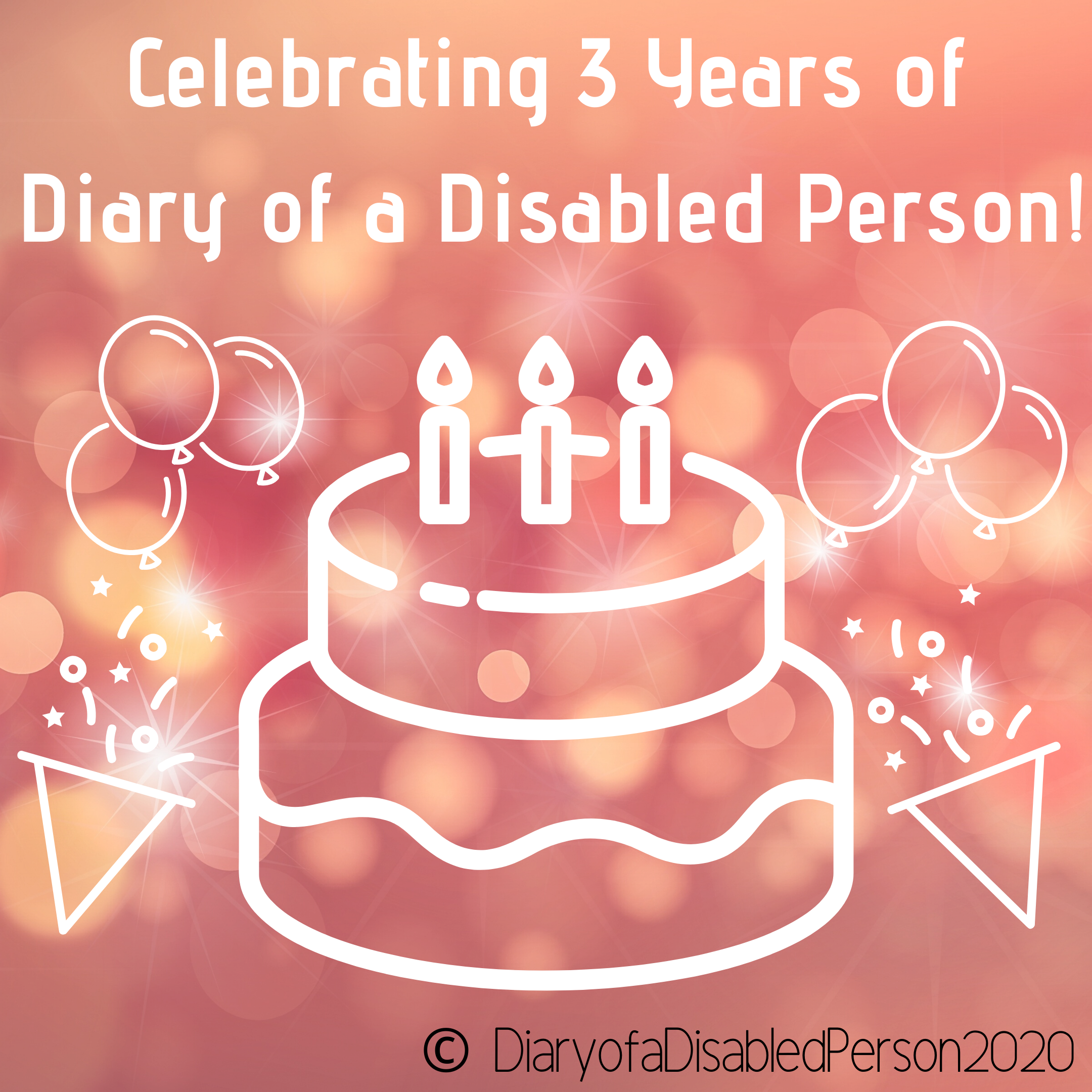 Celebrating 3 Years of Diary of a Disabled Person in white text, above a line drawing of cake, balloons, & party poppers, on a peach glittering background.